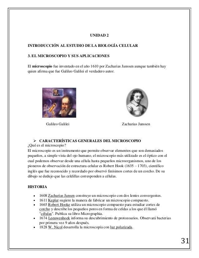 31 UNIDAD 2 INTRODUCCIÓN AL ESTUDIO DE LA BIOLOGÍA CELULAR 3. EL MICROSCOPIO Y SUS APLICACIONES El microscopio fue inventa...