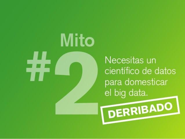 Mito Necesitas un científico de datos para domesticar el big data. DERRIBADO