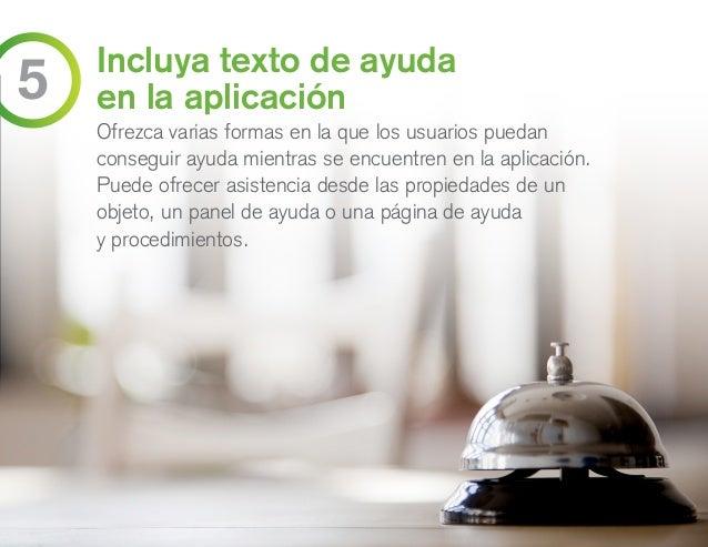 Incluya texto de ayuda en la aplicación Ofrezca varias formas en la que los usuarios puedan conseguir ayuda mientras se en...