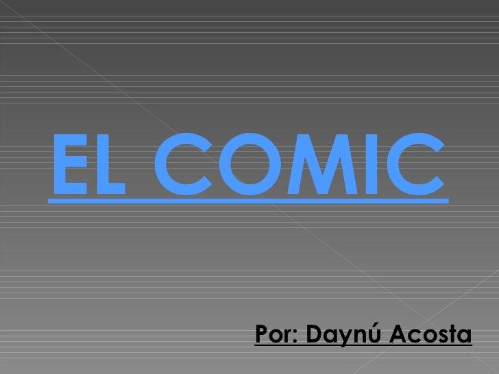EL COMIC Por: Daynú Acosta