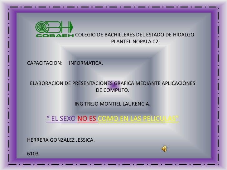 COLEGIO DE BACHILLERES DEL ESTADO DE HIDALGO                                PLANTEL NOPALA 02   CAPACITACION:   INFORMATIC...