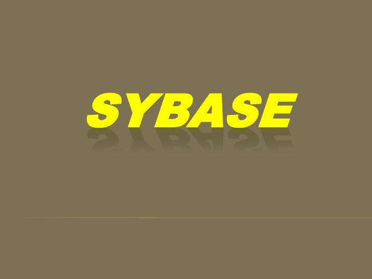 Sybase<br />