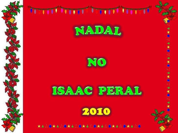 NADAL<br />NO<br />ISAAC  PERAL<br />2010<br />