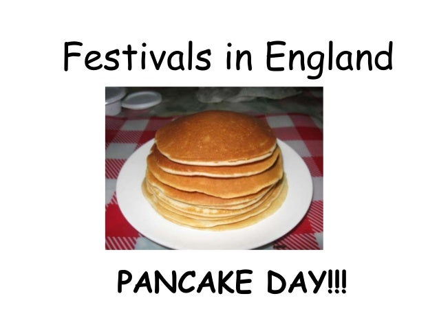 Festivals in England PANCAKE DAY!!!