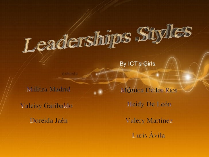 Leaderships Styles By ICT's Girls