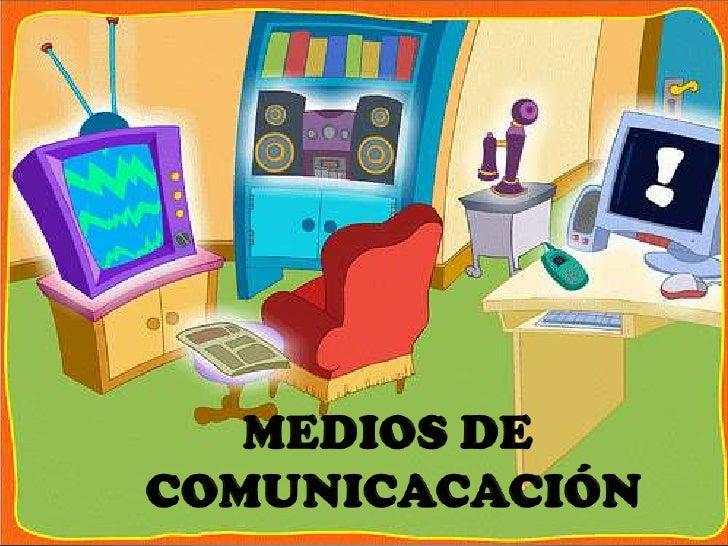 MEDIOS DE <br />COMUNICACACIÓN<br />
