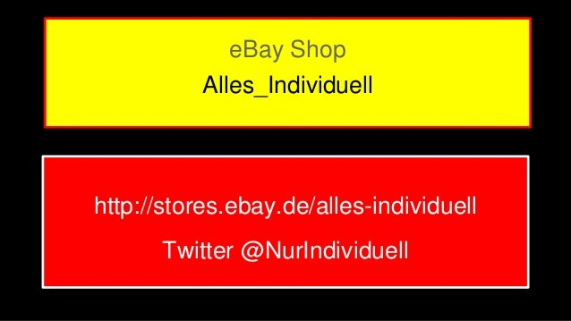 eBay Shop  Alles_Individuell  http://stores.ebay.de/alles-individuell  Twitter @NurIndividuell