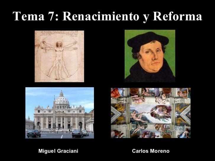 Tema 7: Renacimiento y Reforma Miguel Graciani Carlos Moreno