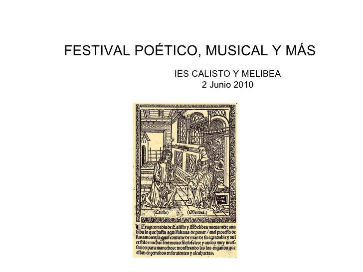 FESTIVAL POÉTICO, MUSICAL Y MÁS IES CALISTO Y MELIBEA 2 Junio 2010