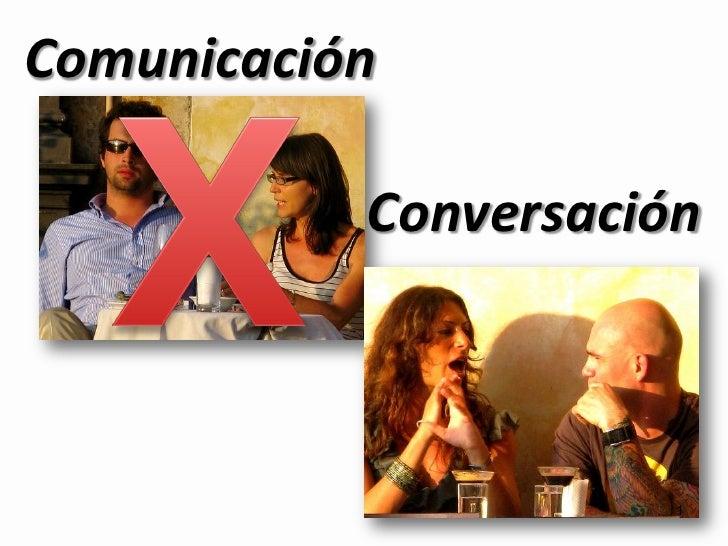 Comunicación             Conversación                          1