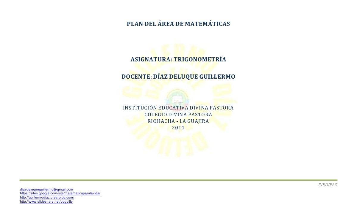 PLAN DEL ÁREA DE MATEMÁTICAS                                                        ASIGNATURA: TRIGONOMETRÍA             ...