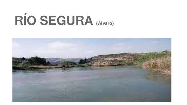 RÍO SEGURA  (Älvaro)