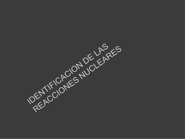 REACCIÓN EN CADENA• Una reacción en cadena es una secuencia de reacciones enlas que un producto o subproducto reactivo pro...