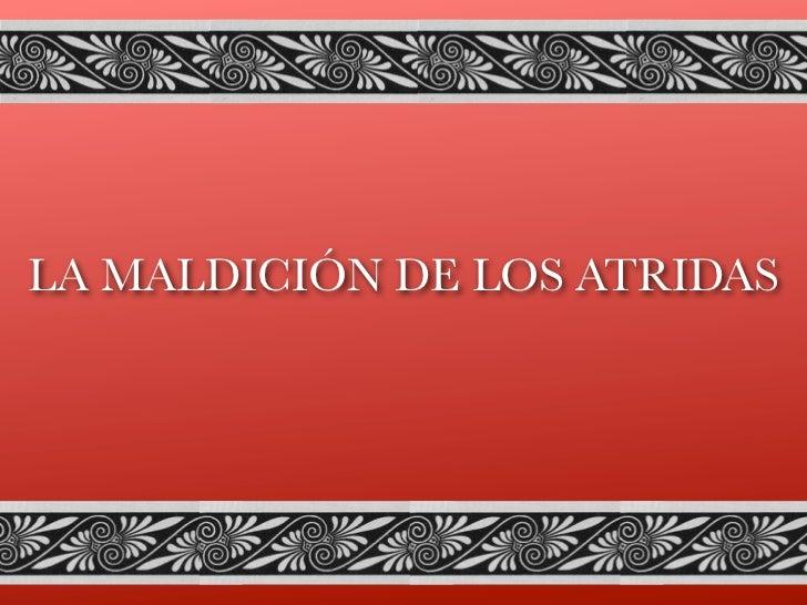 LA MALDICIÓN DE LOS ATRIDAS