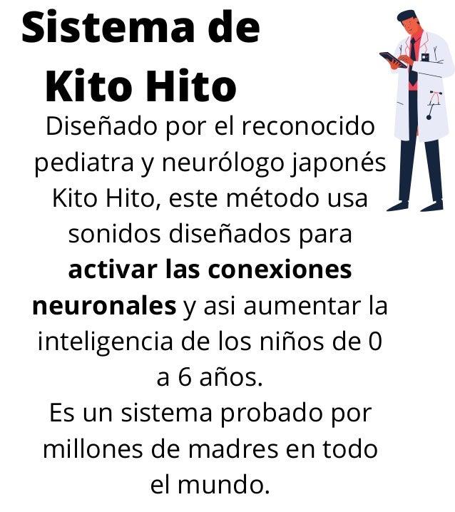 Dise�ado por el reconocido pediatra y neur�logo japon�s Kito Hito, este m�todo usa sonidos dise�ados para activar las cone...