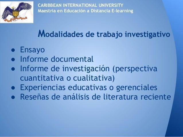 ● Ensayo● Informe documental● Informe de investigación (perspectivacuantitativa o cualitativa)● Experiencias educativas o ...