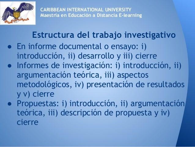 ● En informe documental o ensayo: i)introducción, ii) desarrollo y iii) cierre● Informes de investigación: i) introducción...