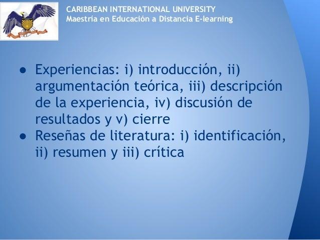 ● Experiencias: i) introducción, ii)argumentación teórica, iii) descripciónde la experiencia, iv) discusión deresultados y...