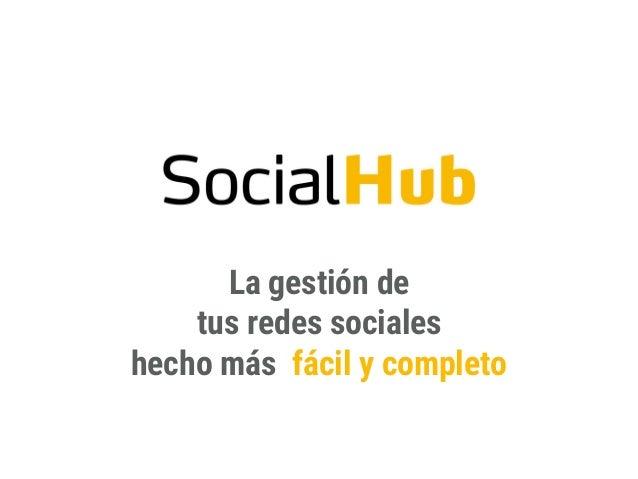 La gestión de tus redes sociales hecho más fácil y completo