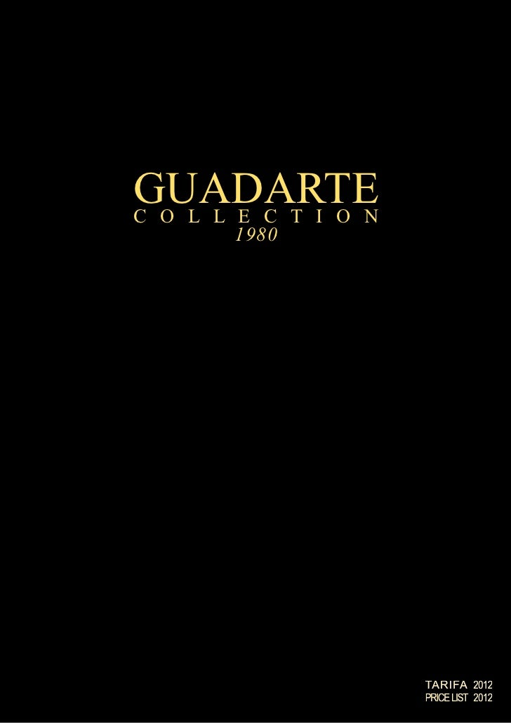 GUADARTEC O L L E C T I O N       1980                      TARIFA 2012                      PRICE LIST 2012