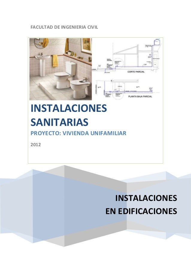 FACULTAD DE INGENIERIA CIVILINSTALACIONESSANITARIASPROYECTO: VIVIENDA UNIFAMILIAR2012                                 INST...