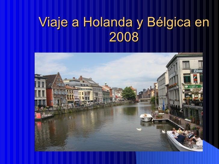 Viaje a Holanda y Bélgica en 2008