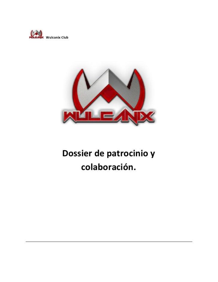 PRESENTACIÓNWulcanix Club es un club español de videojuegos profesional dedicado en exclusivaa la competición profesional ...