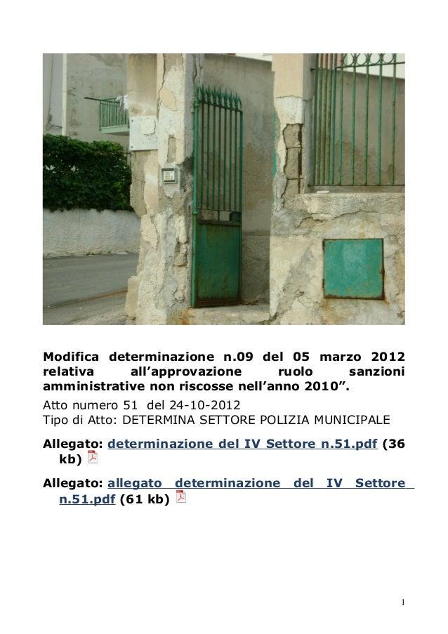 Modifica determinazione n.09 del 05 marzo 2012 relativa all'approvazione ruolo sanzioni amministrative non riscosse nell'a...