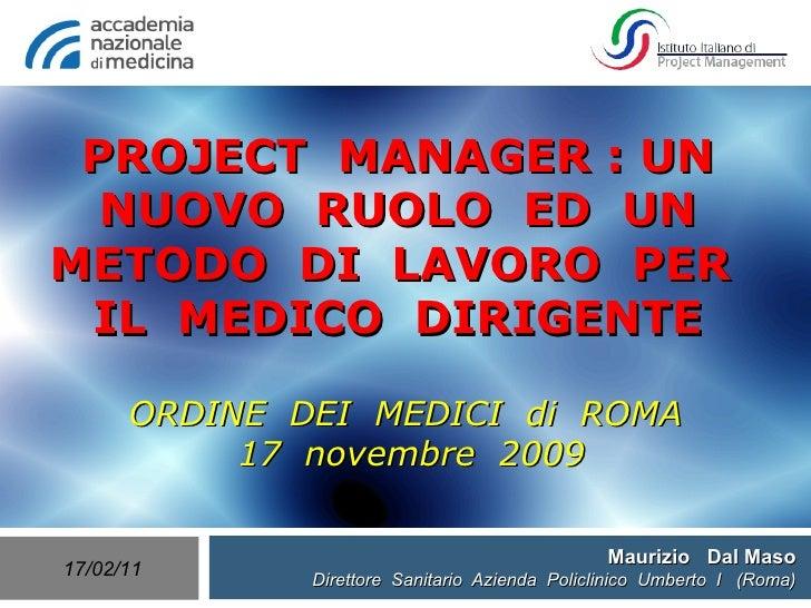 Maurizio  Dal Maso Direttore  Sanitario  Azienda  Policlinico  Umberto  I  (Roma) PROJECT  MANAGER : UN  NUOVO  RUOLO  ED ...