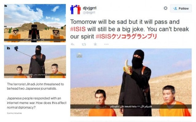PageGummy Industries 21 2018 The terrorist Jihadi John threatened to behead two Japanese journalists. Japanese people resp...