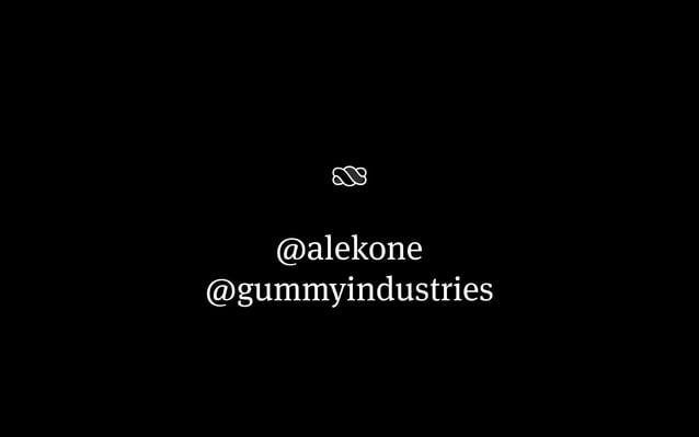 @alekone @gummyindustries