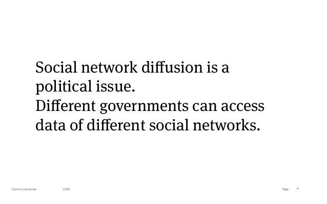 PageGummy Industries 4 Social network diffusion is a political issue.  Different governments can access data of different so...