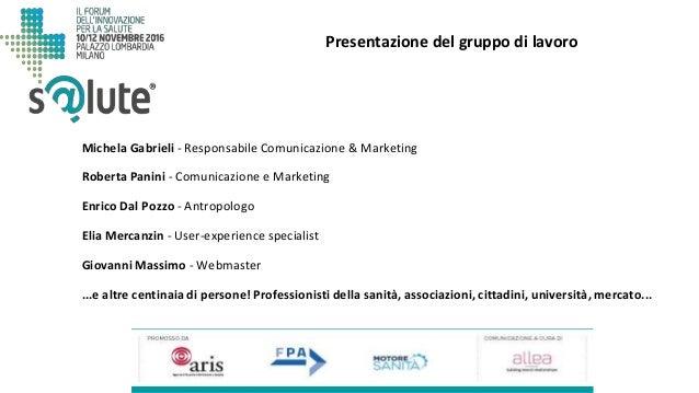 Michela Gabrieli - Responsabile Comunicazione & Marketing Roberta Panini - Comunicazione e Marketing Enrico Dal Pozzo - An...