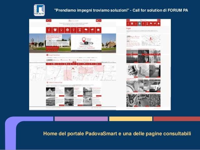 """""""Prendiamo impegni troviamo soluzioni"""" - Call for solution di FORUM PA Home del portale PadovaSmart e una delle pagine con..."""