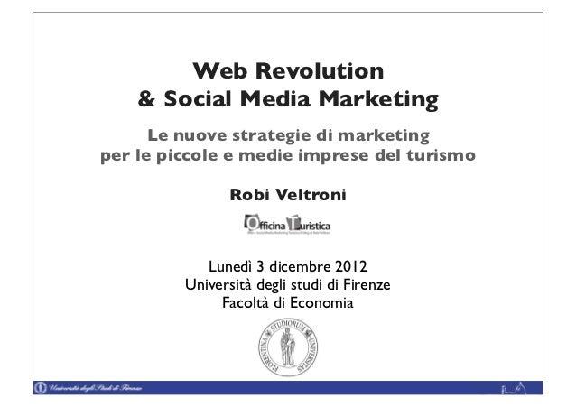 Web Revolution    & Social Media Marketing      Le nuove strategie di marketingper le piccole e medie imprese del turismo ...