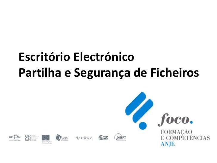 Escritório ElectrónicoPartilha e Segurança de Ficheiros