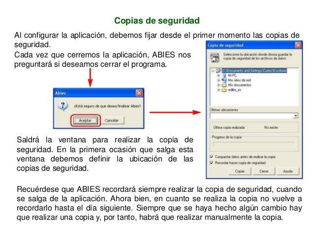Copias de seguridad Al configurar la aplicación, debemos fijar desde el primer momento las copias de seguridad. Cada vez q...