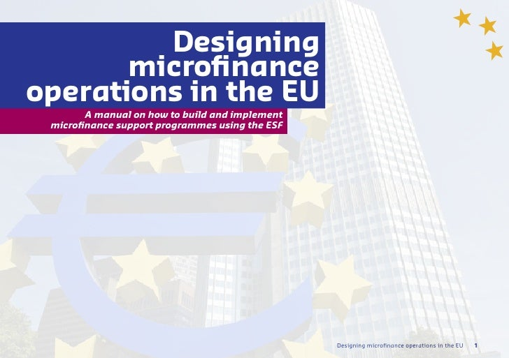 Designing       microfinanceoperations in the EU        A manual on how to build and implement microfinance support progra...