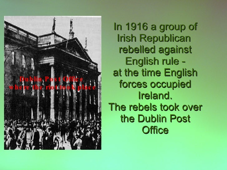 In 1916 a group of                                    Irish Republican                                     rebelled agains...