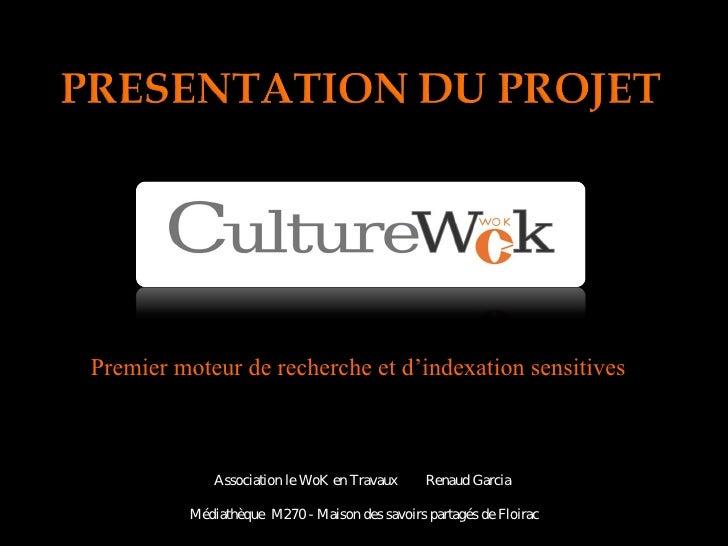 Premier moteur de recherche et d'indexation sensitives                Association le WoK en Travaux      Renaud Garcia    ...