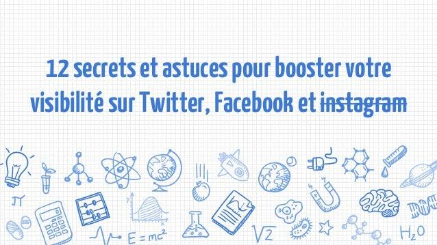12secretsetastucespourboostervotre visibilitésurTwitter,Facebooketinstagram