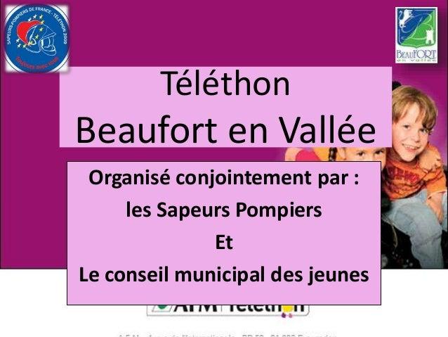 Téléthon Beaufort en Vallée Organisé conjointement par : les Sapeurs Pompiers Et Le conseil municipal des jeunes