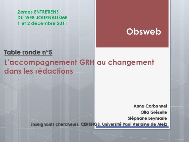 2èmes ENTRETIENS    DU WEB JOURNALISME    1 et 2 décembre 2011                                                       Obswe...