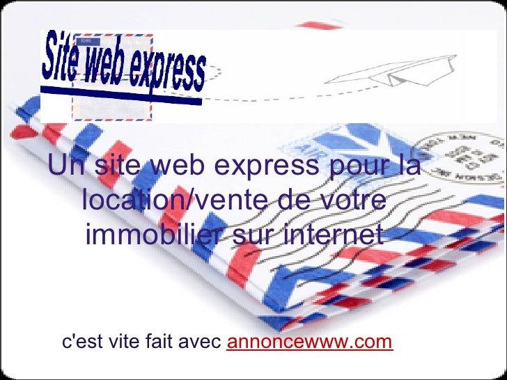 Un site web express pour la   location/vente de votre    immobilier sur internet    c'est vite fait avec annoncewww.com