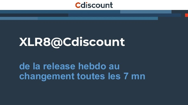 XLR8@Cdiscount de la release hebdo au changement toutes les 7 mn