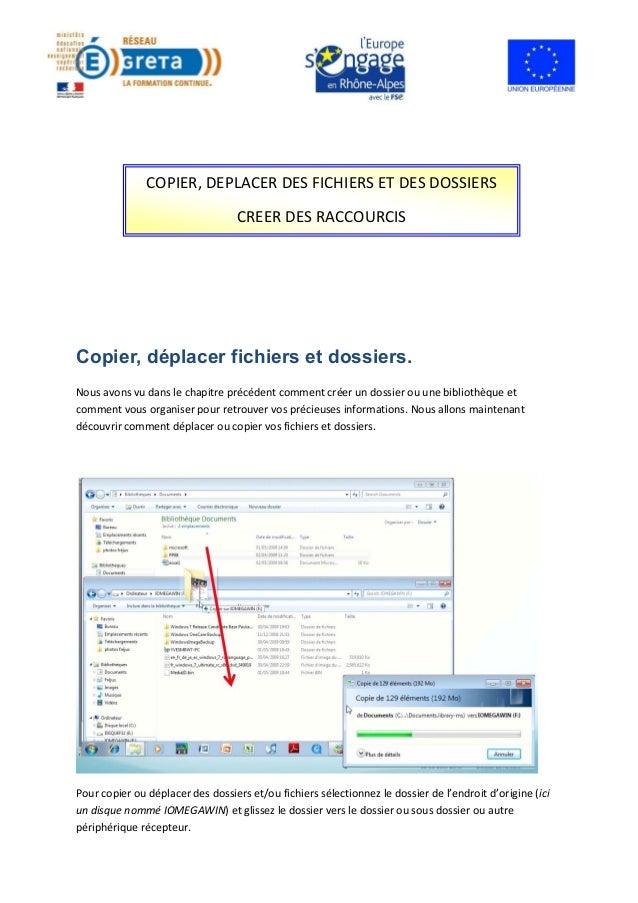 COPIER, DEPLACER DES FICHIERS ET DES DOSSIERS CREER DES RACCOURCIS  Copier, déplacer fichiers et dossiers. Nous avons vu d...