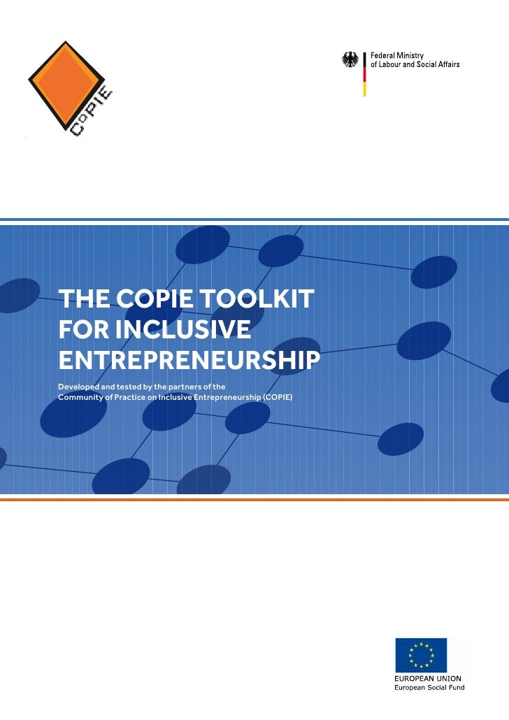 THE COPIE TOOLKITFOR INCLUSIVEENTREPRENEURSHIPDeveloped and tested by the partners of theCommunity of Practice on Inclusiv...