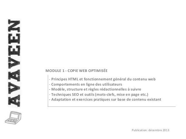 - Principes HTML et fonctionnement général du contenu web - Comportements en ligne des utilisateurs - Modèle, structure et...