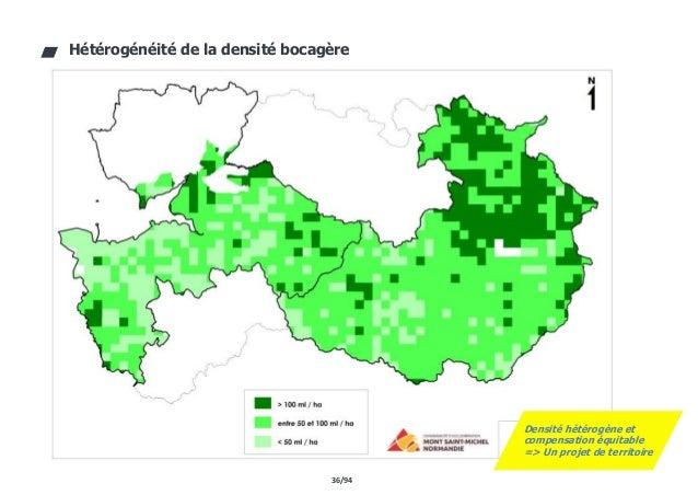 36/94 Hétérogénéité de la densité bocagère Densité hétérogène et compensation équitable => Un projet de territoire