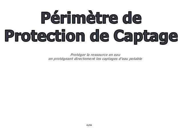 41/94 Protéger la ressource en eau en protégeant directement les captages d'eau potable